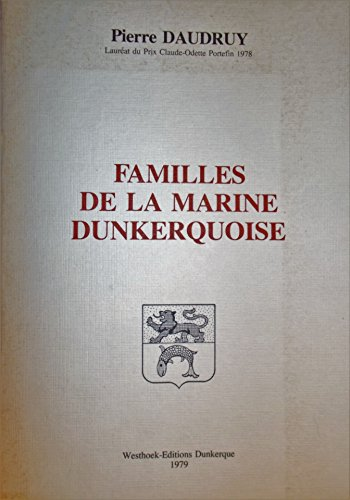 Familles de la marine dunkerquoise (French Edition) (9782903077044) by Pierre Daudruy
