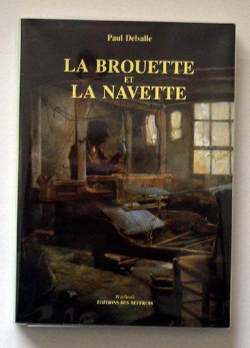 9782903077570: La brouette et la navette : Tisserands, paysans et fabricants dans la région de Roubaix et de Tourcoing Ferrain, Mélantois, Pévèle, 1800-1848 (Histoire)