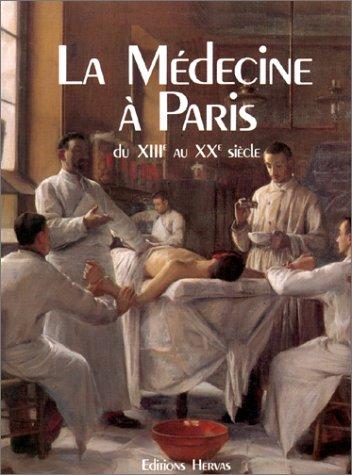 Medecine a Paris du XIIIeme [13.] au: Fondation Singer-Polignac: