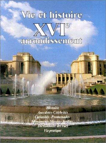 9782903118198: Vie et histoire du XVIe arrondissement