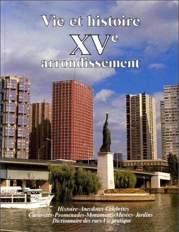 9782903118211: Vie et histoire du XVe arrondissement de Paris