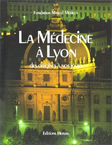 9782903118310: La Médecine à Lyon de l'origine à nos jours