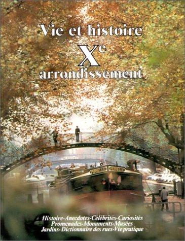 9782903118358: Vie et histoire du Xe Arrondissement de Paris