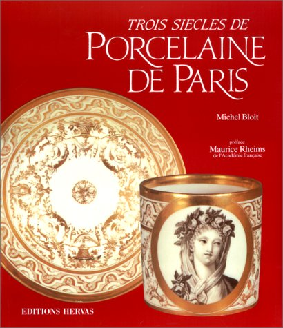 9782903118402: Trois siecles de porcelaine de Paris (French Edition)