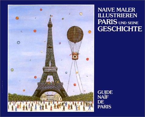 9782903118471: Naive Maler illustrieren Paris und seine Geschichte / Guide naïf de Paris