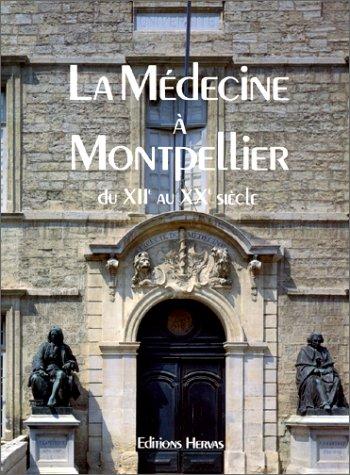 9782903118549: La Medecine a Montpellier du Xiie au Xxe