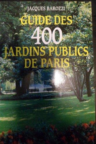 9782903118686: Guide des 400 jardins publics de Paris (French Edition)