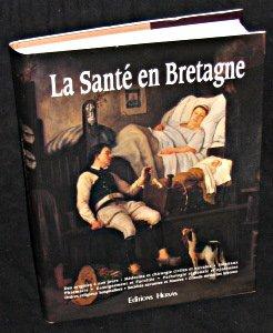 LA SANTE EN BRETAGNE DES ORIGINES A: Pecker, Jean ;