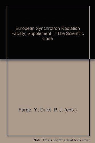 European Synchrotron Radiation Facility; Supplement I : The Scientific Case: Farge, Y.; Duke, P. J....
