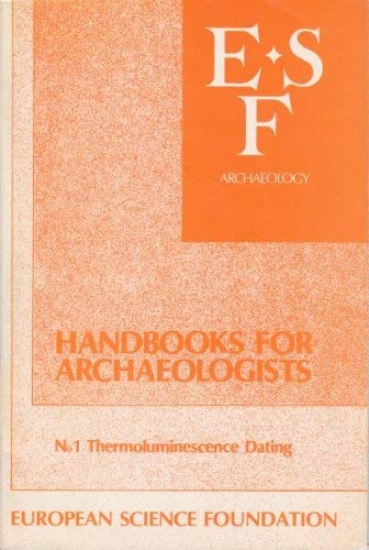 9782903148355: Thermoluminescence dating (Handbooks for archaeologists)