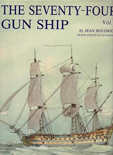 The Seventy-Four Gun Ship, Vol. 1: Hull Construction (9782903178147) by Boudriot, Jean