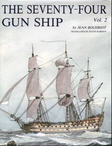 Seventy Four Gun Ship: Fitting Out The Hull V. 2 (9782903178154) by Boudriot, Jean Translated By David H. Roberts