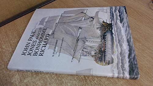 John Paul Jones and the Bonhomme Richard: Boudriot, Jean; Roberts,