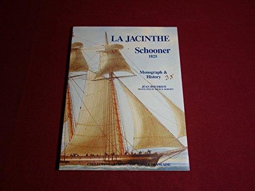 "Schooner ""La Jacinthe"", 1825: Monograph and Plans at 1/48 Scale (9782903178253) by Boudriot, Jean"