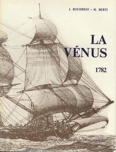 9782903179014: La Venus de l'ingenieur Sane, 1782: Fregate de 18 : monographie (Collection Archeologie navale francaise) (French Edition)