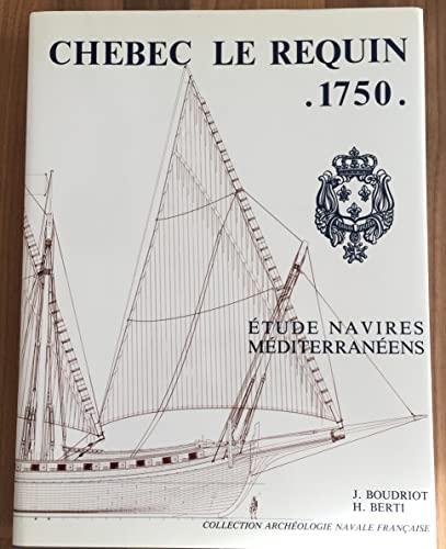 CHEBECS ET BATIMENTS MEDITERRANEENS: LE REQUIN 1750 WITH SEPARATE VOLUME XEBEC LE REQUIN 1750 (...