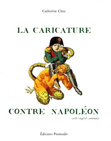 La Caricature Contre Napoleon: Clerc, Catherine