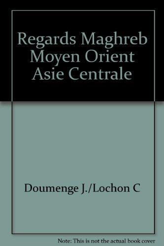 REGARDS SUR LE MAGHREB LE MOYEN ORIENT E: DOUMENGE J./LOCHON C