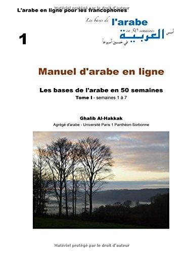 9782903184001: Les bases de l'arabe en 50 semaines: Tome 1 - Semaines 1 à 7 (French Edition)