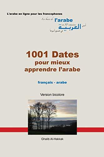 1001 Dates Pour Mieux Apprendre landapos;Arabe: Version: Al-Hakkak, Ghalib