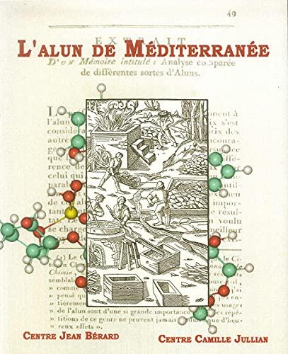 L alun de Méditerranée. Colloque international, Naples, 4-6 juin 2003-Lipari, 7-8 juin 2003.