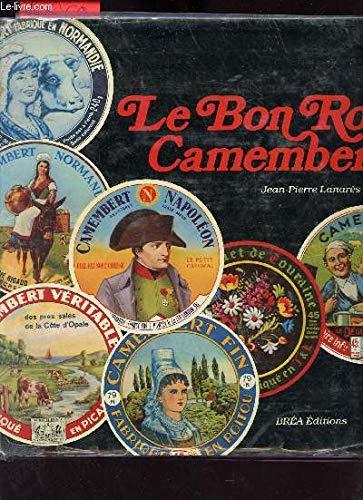 Le Bon roy Camembert ou l'art populaire dans notre quotidien (Collection Épicure): ...