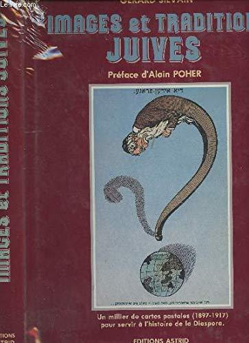 Images et Traditions Juives: Un millier de cartes postales (1897-1917) pour servir á l'...