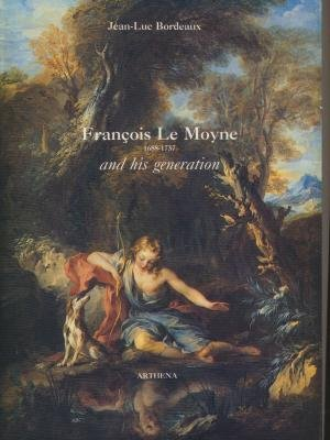 9782903239046: Francois Le Moyne and his generation, 1688-1737