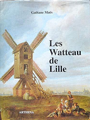 9782903239237: Les Watteau de Lille: Louis Watteau (1731-1798), Francois Watteau (1758-1823) (French Edition)