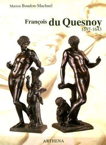 François du Quesnoy, 1597-1643: BOUDON-MACHUEL ( Marion ) [ préface de Jennifer Montagu ]