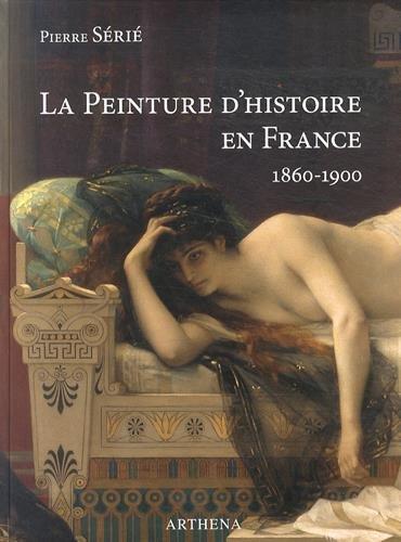 9782903239527: La peinture d'histoire en France (1860-1900) : La lyre ou le poignard