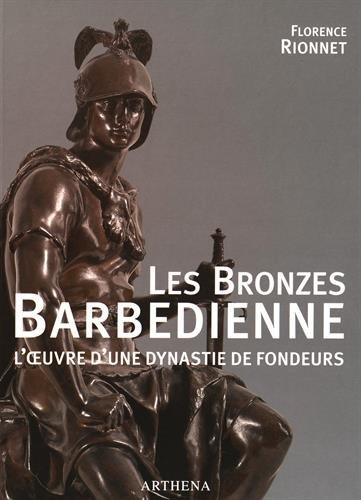 9782903239589: Les Bronzes Barbedienne : L'oeuvre d'une dynastie de fondeurs (1834-1954)