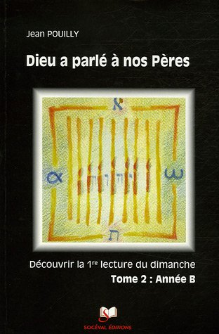 Dieu a parle a nos Peres Decouvrir les (French Edition): Jean Pouilly