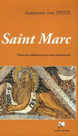 """""""Saint Marc ; points de méditation pour une communauté"""": Adrienne von Speyr"""