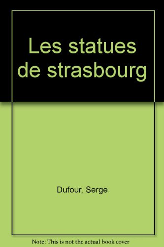 9782903297428: Les statues de Strasbourg (Balades & loisirs) (French Edition)
