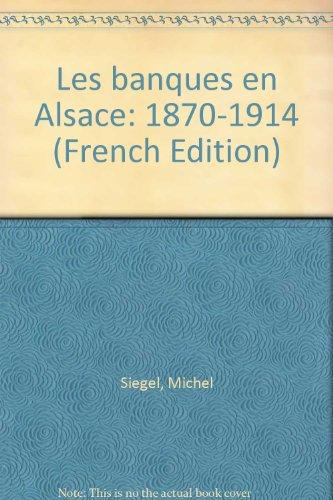 9782903297671: Les banques en Alsace: 1870-1914 (French Edition)