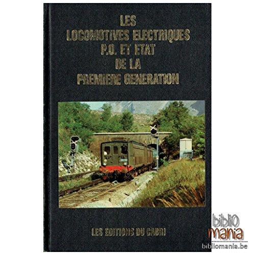9782903310424: LES LOCOMOTIVES ELECTRIQUES P.O. ET ETAT DE LA PREMIERE GENERATION
