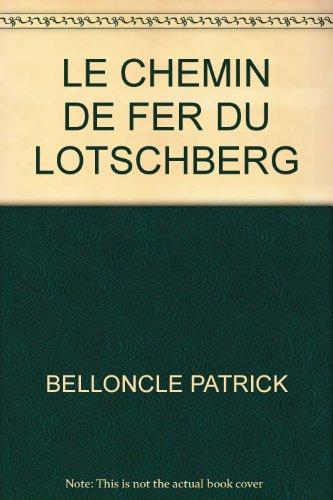9782903310509: Le Chemin de fer du Lötschberg BLS
