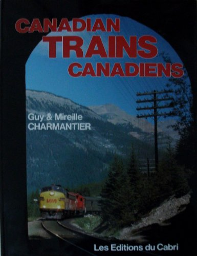 Canadian Trains Canadiens: Guy & Mireille Charmantier