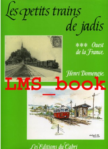 Les petits trains de jadis; Ouest de la France. Reihe: Les petits trains de jadis, Band 8.: ...