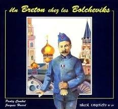 9782903313661: Un breton chez les bolcheviks : Le carnet de Jacques Le Cann, de Logonna-Daoulas, à Moscou en 1917-1918