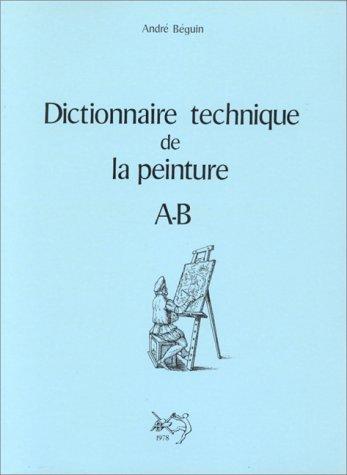 9782903319076: Dictionnaire technique de la peinture, tome 1 : A-B
