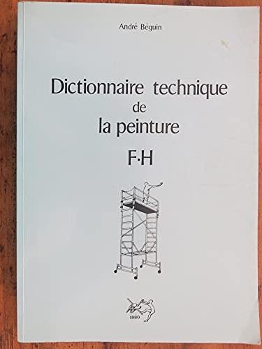9782903319113: Dictionnaire technique de la peinture, tome 3 : F-H