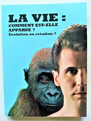 9782903321321: La vie : comment est-elle apparue ? Evolution ou création ?