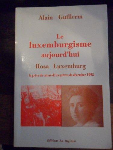 9782903383510: Le luxemburgisme aujourd'hui: Rosa Luxemburg : la greve de masse & les greves de decembre 1995 (French Edition)
