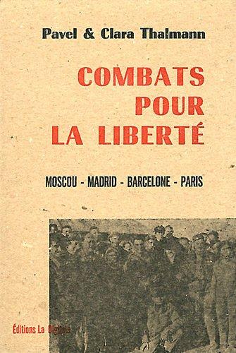 9782903383893: Combats pour la liberté : Moscou, Madrid, Barcelone, Paris