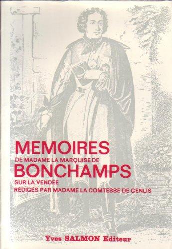 Mémoires de Madame la Marquise de Bonchamps sur la Vendée: Rédigés Par Madame La ...