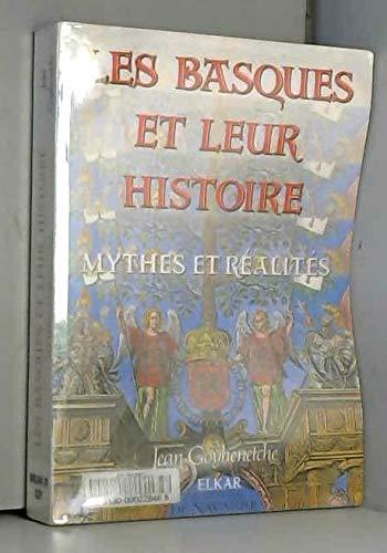 9782903421342: Les basques et leur histoire: Mythes et realites (French Edition)