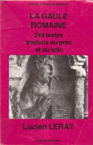 La Gaule romaine. Textes choisis et présentés par.: LERAT (Lucien)