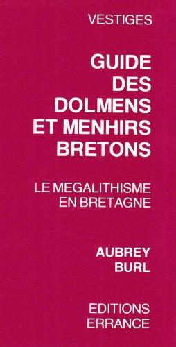 9782903442422: Guide des menhirs et dolmens bretons. Le mégalithisme en Bretagne (Diffusion Erran)